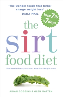 The Sirtfood Diet : The revolutionary plan for health and weight loss, Paperback Book