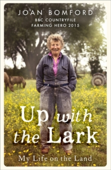 Up With The Lark : My Life On the Land, Paperback / softback Book