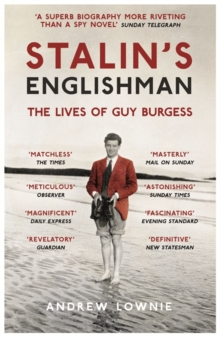 Stalin's Englishman: The Lives of Guy Burgess, Paperback / softback Book