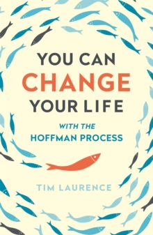 You Can Change Your Life : With the Hoffman Process, Paperback / softback Book