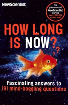 How Long is Now? : Fascinating Answers to 191 Mind-Boggling Questions, Paperback / softback Book