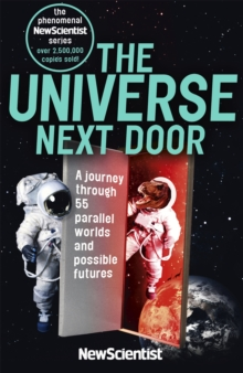 The Universe Next Door : A Journey Through 55 Parallel Worlds and Possible Futures, Paperback Book