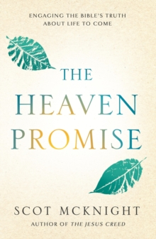 The Heaven Promise : What the Bible Says about the Life to Come, EPUB eBook