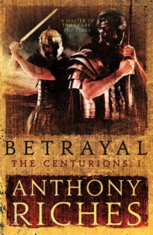 Betrayal: The Centurions I, Hardback Book