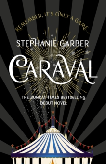 Caraval: the mesmerising Sunday Times bestseller : The mesmerising Sunday Times bestseller, EPUB eBook