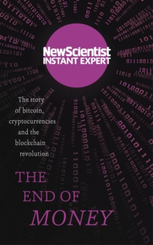 The End of Money : The story of Bitcoin, cryptocurrencies and the blockchain revolution, EPUB eBook