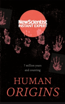 Human Origins : 7 million years and counting, Paperback Book