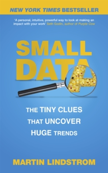 Small Data : The Tiny Clues That Uncover Huge Trends, Paperback Book
