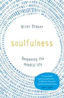 Soulfulness : Deepening the mindful life, Paperback / softback Book