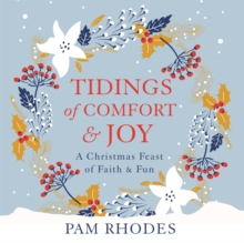 Tidings of Comfort and Joy : A Christmas Feast of Faith and Fun, CD-Audio Book