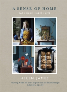 A Sense of Home : Eat - Make - Sleep - Live, Hardback Book