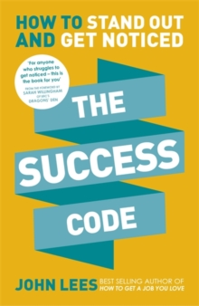 The Success Code : How to Stand Out and Get Noticed, Paperback Book