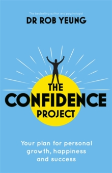 The Confidence Project : Your plan for personal growth, happiness and success, Paperback / softback Book