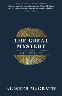 The Great Mystery : Science, God and the Human Quest for Meaning, Hardback Book