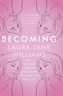 Becoming : Sex, Second Chances, and Figuring Out Who the Hell I am, Hardback Book