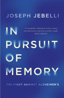 In Pursuit of Memory : The Fight Against Alzheimer's: Shortlisted for the Royal Society Prize, Hardback Book