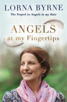 Angels at My Fingertips: The Sequel to Angels in My Hair : How Angels and Our Loved Ones Help Guide Us, Hardback Book