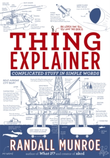 Thing Explainer : Complicated Stuff in Simple Words, Paperback Book