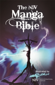 NIV Manga Bible : The NIV Bible with 64 Pages of Bible Stories Retold Manga-Style, Paperback Book