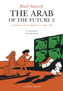 The Arab of the Future 2 : Volume 2: A Childhood in the Middle East, 1984-1985 - A Graphic Memoir, EPUB eBook