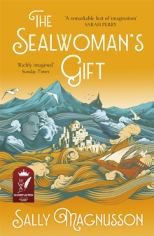 The Sealwoman's Gift : the extraordinary book club novel of 17th century Iceland, Paperback / softback Book