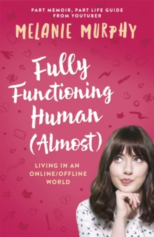Fully Functioning Human (Almost) : Living in an Online/Offline World, Paperback / softback Book