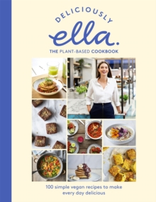 Deliciously Ella The Plant-Based Cookbook : The fastest selling vegan cookbook of all time, Hardback Book