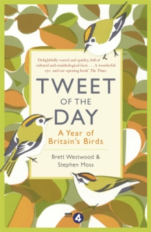Tweet of the Day : A Year of Britain's Birds from the Acclaimed Radio 4 Series, Paperback / softback Book