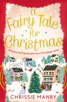 A Fairy Tale for Christmas: a funny, feel-good, glorious Christmas romp, Paperback Book