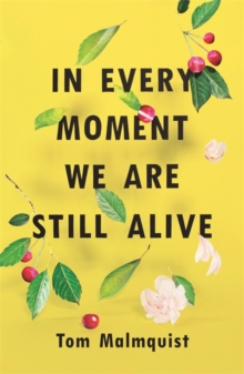 In Every Moment We Are Still Alive, Paperback / softback Book