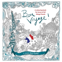 Bon Voyage! : An Adult Colouring Book for Lovers of All Things French, Paperback Book