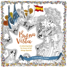 Buena Vista : A Colouring Book for Lovers of all Things Spanish, Paperback Book