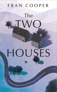 The Two Houses : a gripping novel of buried secrets and those who hide them, Hardback Book