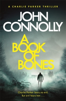A Book of Bones : A Charlie Parker Thriller: 17.  From the No. 1 Bestselling Author of THE WOMAN IN THE WOODS, Paperback / softback Book