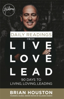 Daily Readings from Live Love Lead : 90 Days to Living, Loving, Leading, Paperback Book