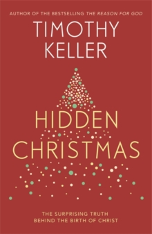Hidden Christmas : The Surprising Truth behind the Birth of Christ, Paperback / softback Book