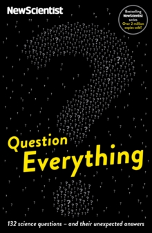 Question Everything : 132 science questions -- and their unexpected answers, EPUB eBook