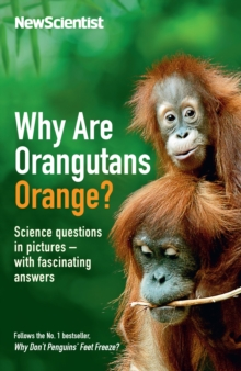 Why Are Orangutans Orange? : Science questions in pictures -- with fascinating answers, EPUB eBook