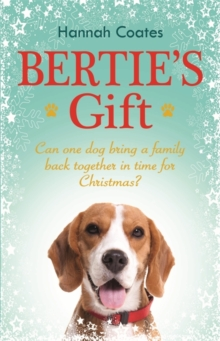 Bertie's Gift: a heartwarming tale to fall in love with this Christmas, Hardback Book