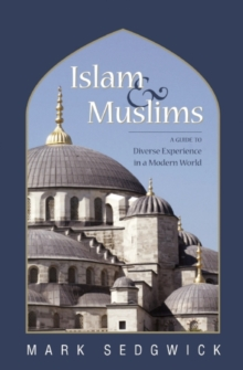 Islam & Muslims : A Guide to Diverse Experience in a Modern World, EPUB eBook