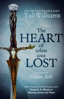 The Heart of What Was Lost : A Novel of Osten Ard, Paperback Book