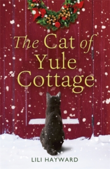 The Cat of Yule Cottage : A Magical Tale of Romance, Christmas and Cats, Paperback / softback Book