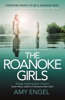 The Roanoke Girls: the addictive Richard & Judy thriller 2017, and the #1 ebook bestseller : the addictive Richard & Judy thriller 2017, and the #1 ebook bestseller, Paperback / softback Book