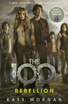 Rebellion : The 100 Book Four, Paperback / softback Book