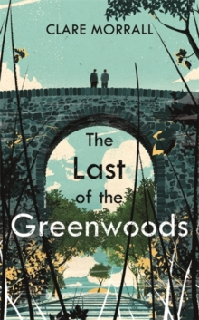 The Last of the Greenwoods, Hardback Book