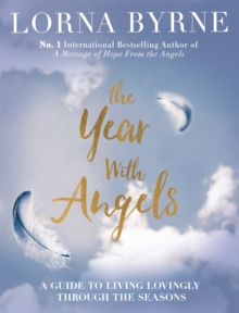 The Year with Angels : A Guide to Living Lovingly Through the Seasons, Hardback Book