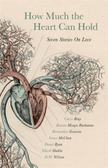 How Much the Heart Can Hold : Seven Stories on Love, Hardback Book