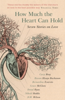 How Much the Heart Can Hold : Seven Stories on Love, Paperback Book