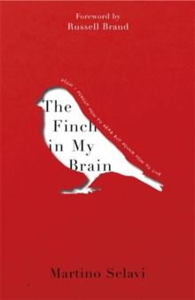 The Finch in My Brain : How I forgot how to read but found how to live, Hardback Book