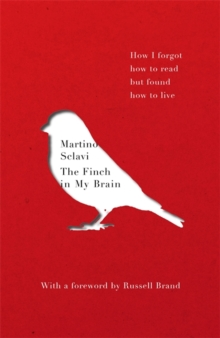 The Finch in My Brain : How I forgot how to read but found how to live, Paperback / softback Book